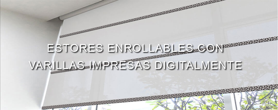 Estores Enrollables con Varillas Impresas Digitalmente